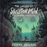 The Legend of Skeleton Man, Joseph Bruchac