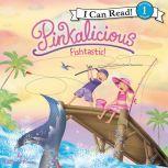 Pinkalicious: Fishtastic!, Victoria Kann