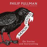 Daemon Voices On Stories and Storytelling, Philip Pullman