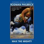 Max the Mighty, Rodman Philbrick