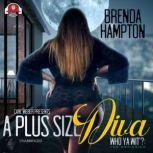 A Plus Size Diva The Beginning, Brenda Hampton