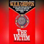 The Victim, W.E.B. Griffin