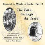The Path through the Trees Beyond the World of Pooh, Part 2, Christopher Milne