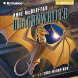 Dragonwriter A Tribute to Anne McCaffrey and Pern, Todd McCaffrey (Editor)