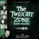 The Twilight Zone Radio Dramas, Volume 25, Various Authors
