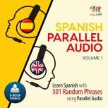 Spanish Parallel Audio - Learn Spanish with 501 Random Phrases using Parallel Audio - Volume 1, Lingo Jump
