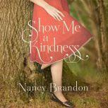 Show Me a Kindness, Nancy Brandon