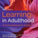 Learning in Adulthood A Comprehensive Guide, 4th Edition, Lisa M. Baumgartner