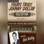 Yours Truly, Johnny Dollar, Collection 1, Black Eye Entertainment