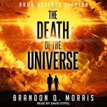 The Death of the Universe Hard Science Fiction, Brandon Q. Morris