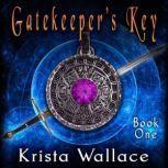 Gatekeeper's Key, Krista Wallace