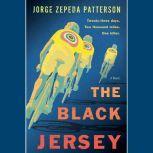 The Black Jersey A Novel, Jorge Zepeda Patterson