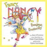 Fancy Nancy: Bonjour, Butterfly, Jane O'Connor