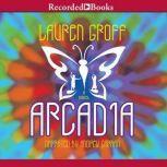 Arcadia, Lauren Groff