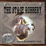 The Stage Robbery Marshal Spur and the Outlaw, Anna Elizabeth Judd