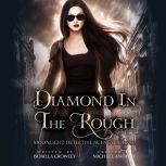 Diamond in the Rough, Isobella Crowley/Michael Anderle