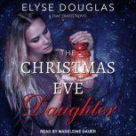 The Christmas Eve Daughter, Elyse Douglas