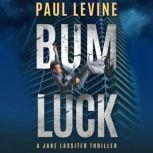 Bum Luck, Paul Levine