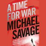 A Time for War A Thriller, Michael Savage