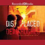Displaced, Dean Hughes