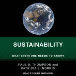 Sustainability What Everyone Needs to Know, Patricia E. Norris