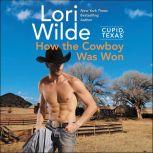 Cupid, Texas: How the Cowboy Was Won, Lori Wilde