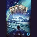 The Outlaw and the Upstart King, Rod Duncan