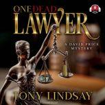 One Dead Lawyer, Tony Lindsay