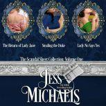 The Scandal Sheet Series, Collection 1, Jess Michaels