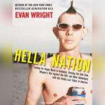 Hella Nation Looking for Happy Meals in Kandahar, Rocking the Side Pipe, Wingnut's War Against the GAP, and Other Adventures with the Totally Lost Tribes of America, Evan Wright