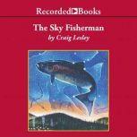 The Sky Fisherman, Craig Lesley