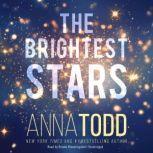 The Brightest Stars, Anna Todd