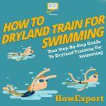How To Dryland Train For Swimming Your Step By Step Guide To Dryland Training For Swimming, HowExpert