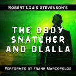 The Body Snatcher and Olalla Two Classic Tales, Robert Louis Stevenson