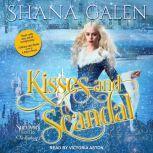 Kisses and Scandals A Survivors Series Anthology, Shana Galen