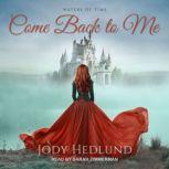 Come Back to Me, Jody Hedlund