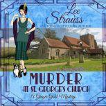 Murder at St. George's Church Ginger Gold Mystery Series Book 7, Lee Strauss