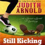 Still Kicking A Lainie Lovett Mystery, Judith Arnold