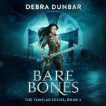 Bare Bones, Debra Dunbar
