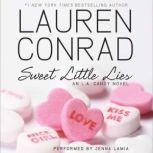 Sweet Little Lies: An L.A. Candy Novel, Lauren Conrad