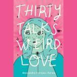 Thirty Talks Weird Love, Alessandra Narvaez Varela