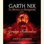 The Keys to the Kingdom #2: Grim Tuesday, Garth Nix