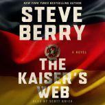 The Kaiser's Web A Novel, Steve Berry