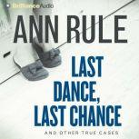 Last Dance, Last Chance And Other True Cases, Ann Rule