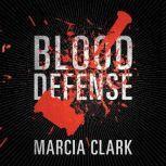 Blood Defense, Marcia Clark