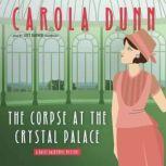 The Corpse at the Crystal Palace A Daisy Dalrymple Mystery, Carola Dunn