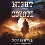 Night of the Coyote, Ron Schwab