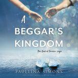 A Beggar's Kingdom A Novel, Paullina Simons