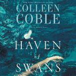 Haven of Swans A Rock Harbor Novel, Colleen Coble