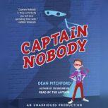 Captain Nobody, Dean Pitchford